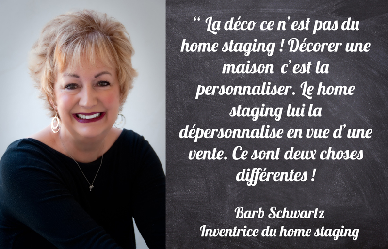Définition du Home Staging par Barb Schwartz